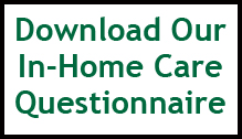 Download Our In-Home Care Questionaire
